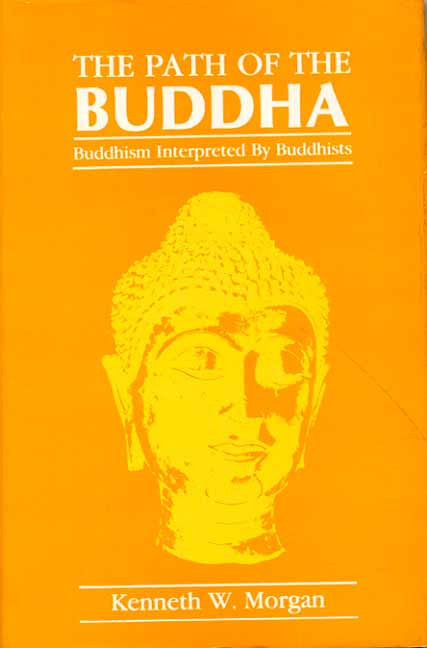 The Path of the Buddha: Buddhism Interpreted by Buddhists