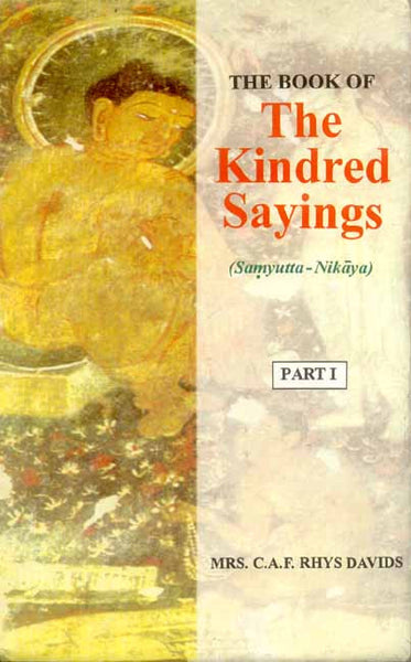 The Book of the Kindred Sayings (5 Vols.): (Sanyutta Nikaya) or Grouped Suttas