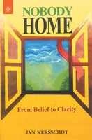 Nobody Home: From Belief to Clarity