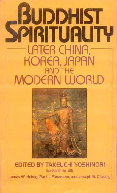 Buddhist Spirituality (Vol. 2): Later China, Korea, Japan, and the Modern World