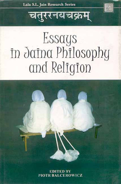 Essays in Jaina Philosophy and Religion