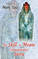 The Skill in Means (Upayakausalya) Sutra