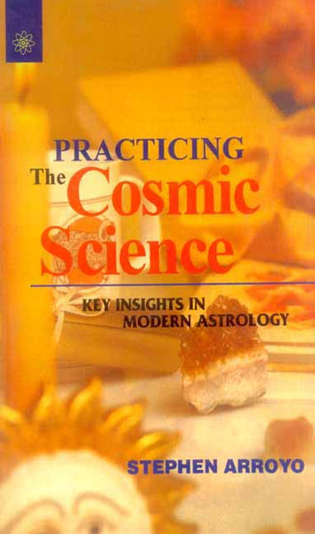 Practicing The Cosmic Science: Key Insignts in Modern Astrology