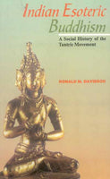 Indian Esoteric Buddhism: A Social history of the Tantric Movement