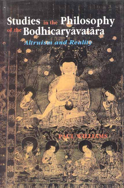 Studies in the Philosophy of the Bodhicaryavatara: Altruism and Reality