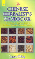 The Chinese Herbalist's Handbook: A Practitioner's Reference Guide to Traditional Chinese Herbs and Formulas