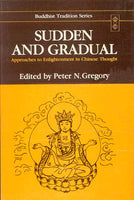 Sudden and Gradual: Approaches to Enlightenment in Chinese Thought