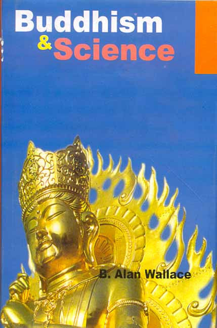 Buddhism and Science: Breaking New Ground
