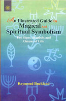 An Illustrated Guide To Magical and Spiritual Symbolism