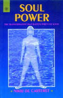 Soul Power: The Transformation that happens When You Know