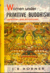 Women Under Primitive Buddhism: Laywomen and Almswomen