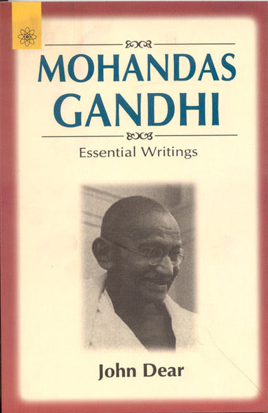Mohandas Gandhi: Essential Writings