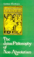 Jaina Philosophy of Non-Absolution: Critical Study of Anekantavada
