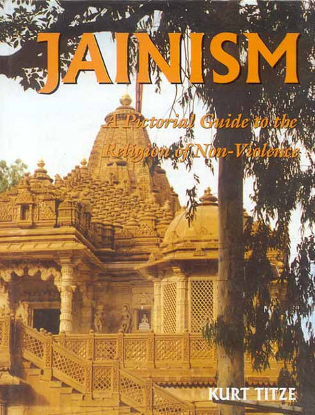 Jainism: A Pictorial Guide to the Religion of Non-Violence