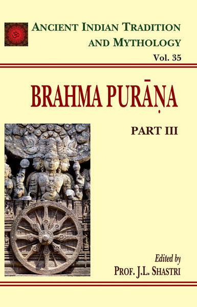 Brahma Purana Pt. 3 (AITM Vol. 35): Ancient Indian Tradition And Mythology (Vol. 35)