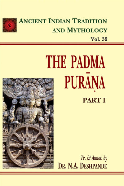 Padma Purana Pt. 1 (AITM Vol. 39): Ancient Indian Tradition And Mythology (Vol. 39)