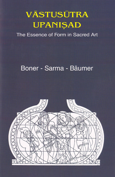 Vastusutra Upanisad: The Essence of Form in Sacred Art, Sanskrit Text, English Translation and Notes