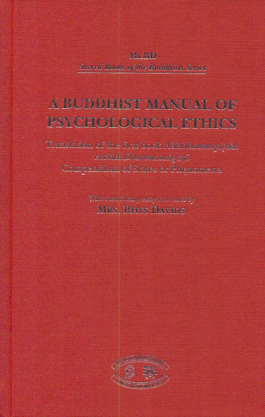 A Buddhist Manual of Psychological Ethics: Translation of the first book Abhidhammapitaka entitled Dhammasangani