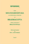The Khandakhadyaka (An Astronomical Treatise) of Brahmagupta with the commentary of Bhattotpala, 2 Vols.