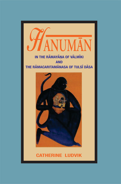 Hanuman: In the Ramayana of Valmiki and the Ramacharitamanasa of Tulsidasa