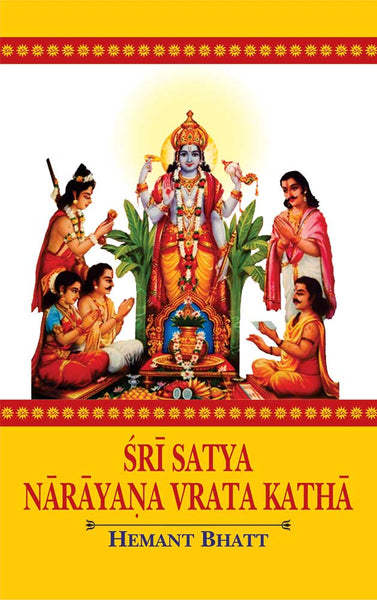 Sri Satya Narayana Vrata Katha: Vedic and Astrological Understanding alongwith Sanskrit Text, Transliteration, English Translation, Commentary and Study Papers