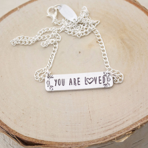"""You are Loved"" Bar Necklace"