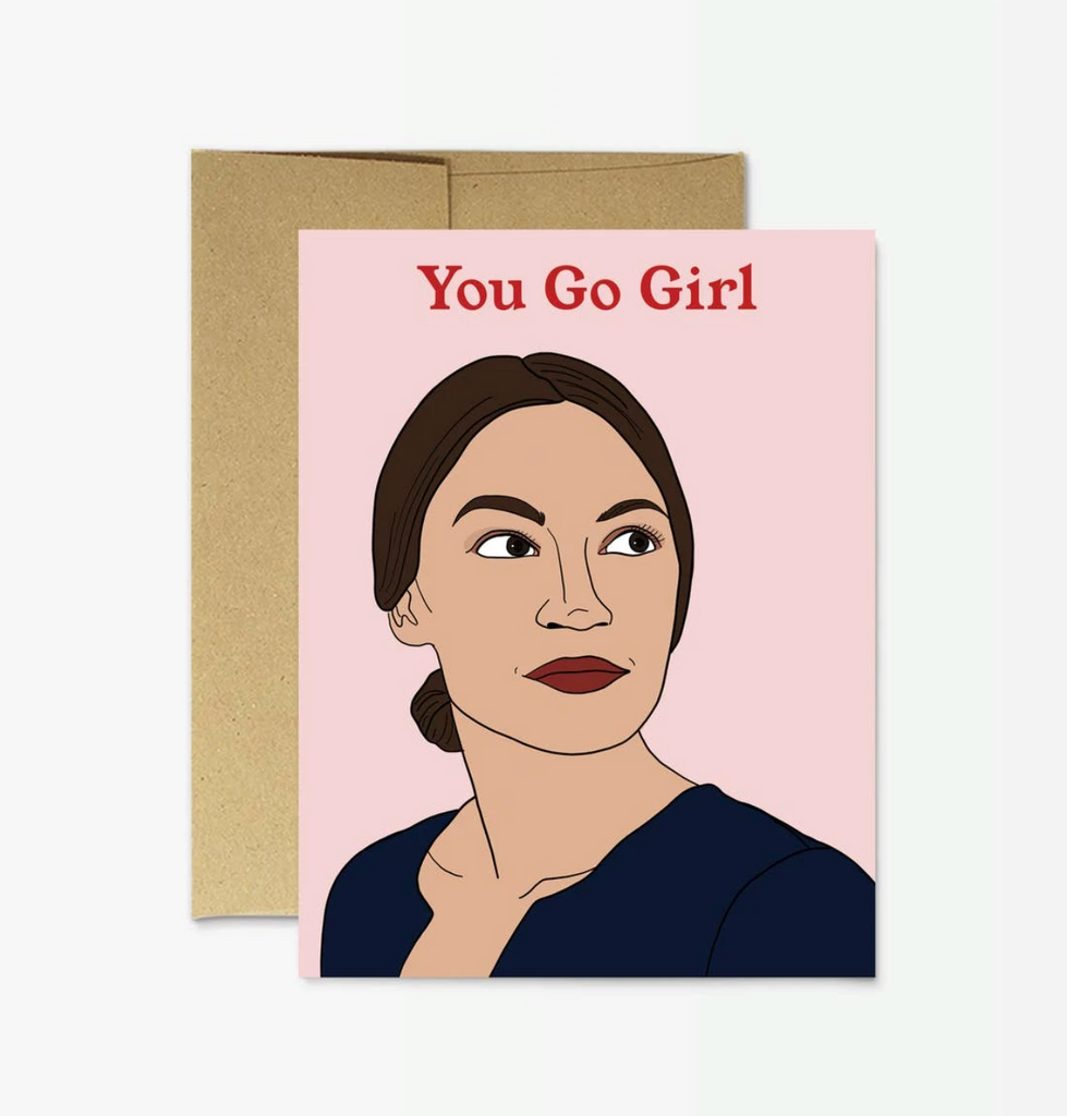 You Go Girl - Greeting Card