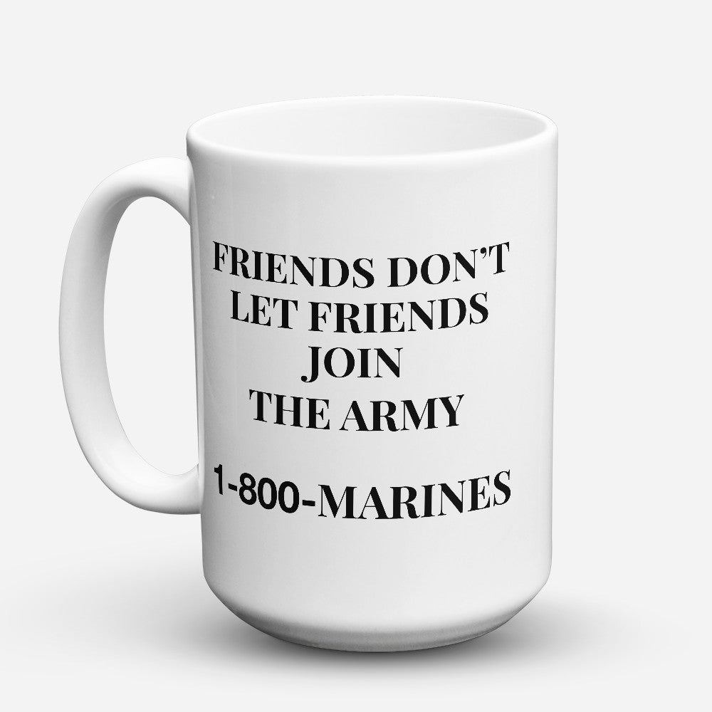 "Limited Edition - ""1 - 800 - Marines"" 15oz Mug"