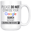 "Limited Edition ""Journalism Degree"" 15oz Mug"
