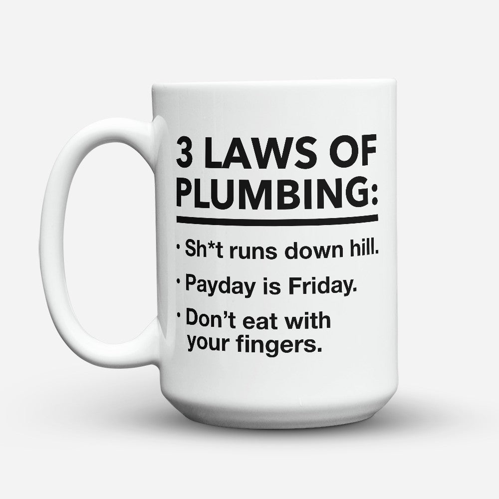 "Limited Edition - ""3 Laws Of Plumbing"" 15oz Mug"
