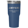 """Lawyers Because"" 30oz Stainless Steel Tumbler - Tumblers - Mugdom Coffee Mugs"