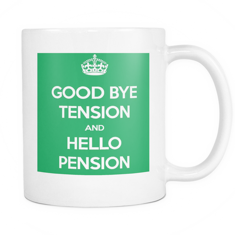 "Limited Edition - ""Good Bye Tension"" - 11oz Mug - Funny Mugs - Mugdom Coffee Mugs"