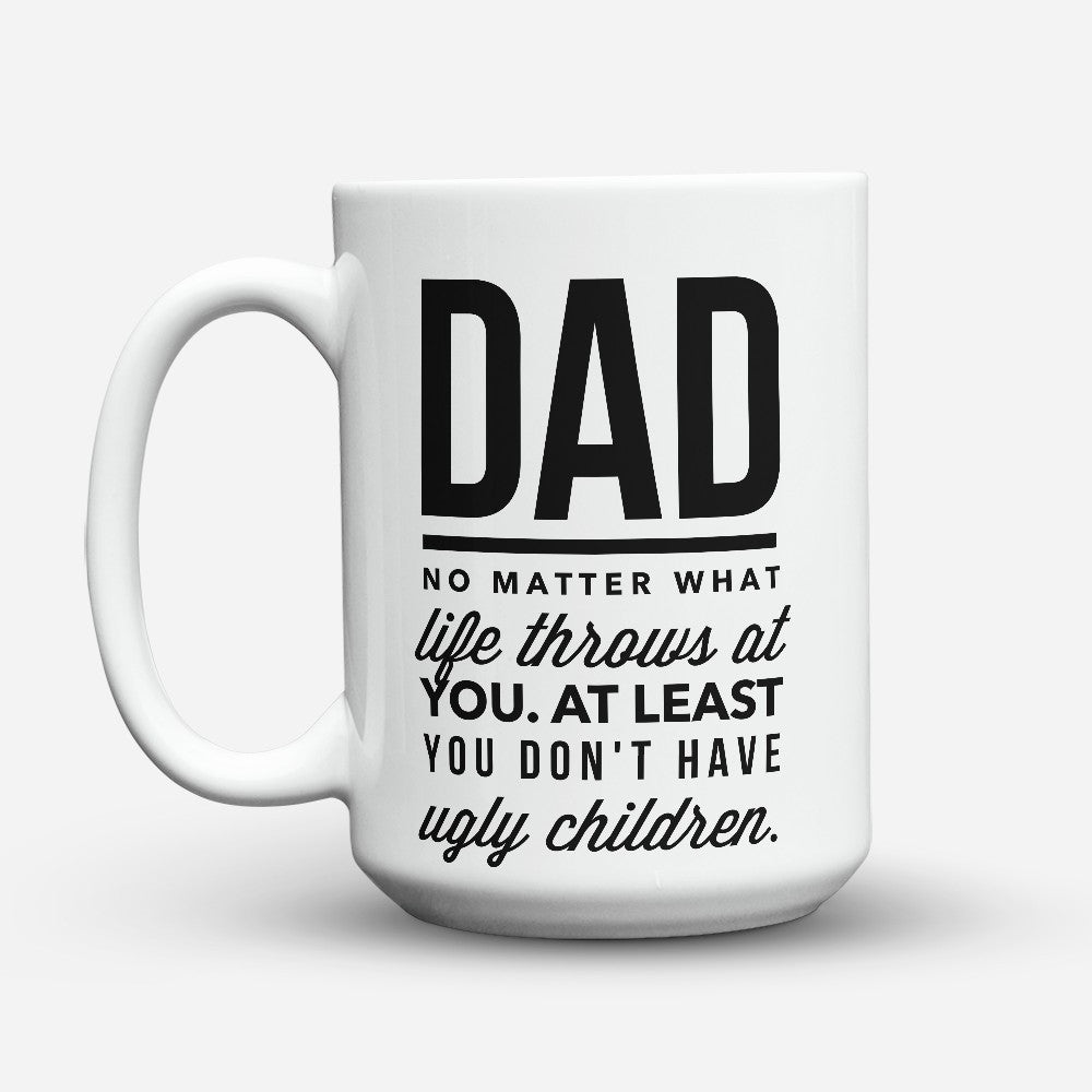 "Limited Edition - ""No Matter What"" 15oz Mug - Father mugs - Mugdom Coffee Mugs"