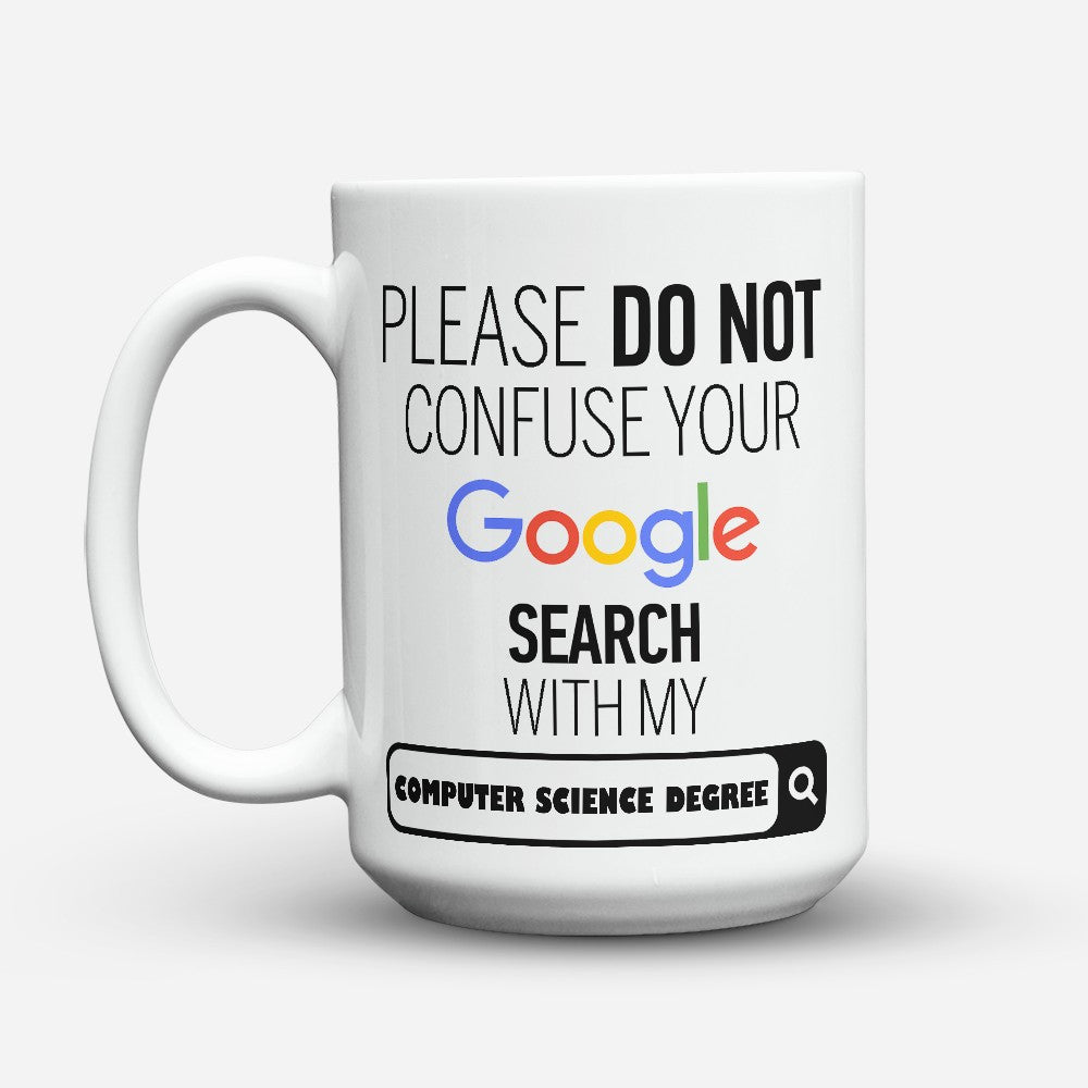 "Limited Edition - ""My Computer Science Degree"" 15oz Mug - ""My Degree"" Mugs - Mugdom Coffee Mugs"
