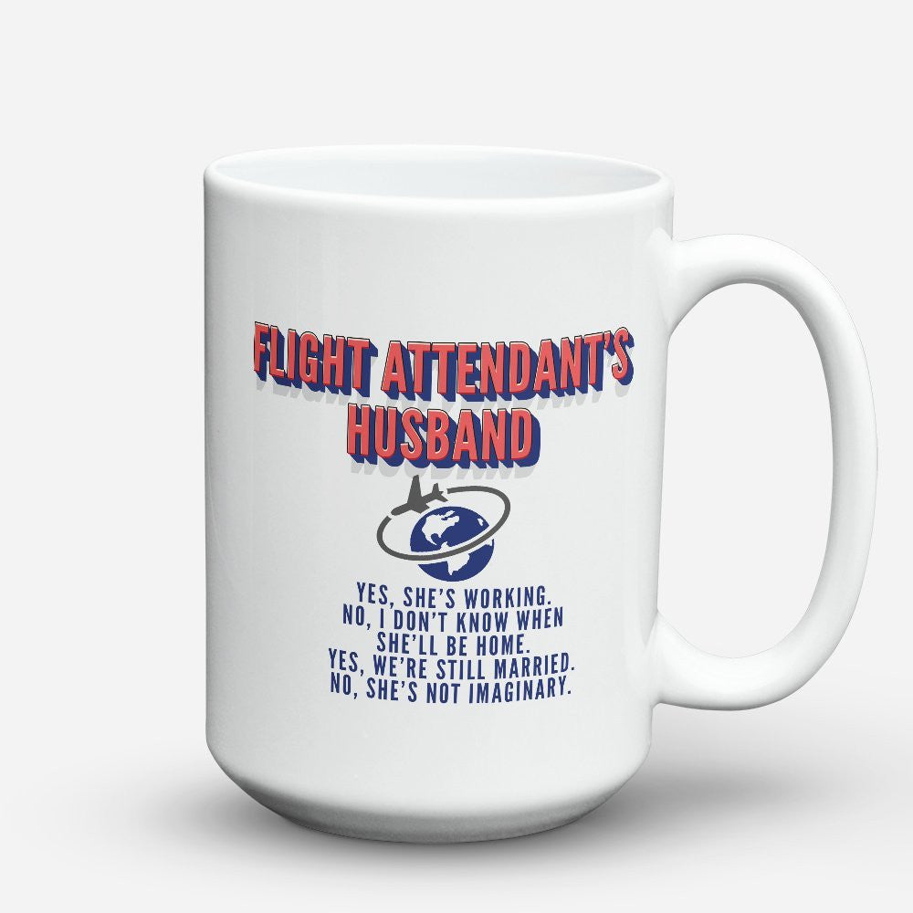 Limited Edition - Flight Attendant's Husband - 15oz Mug - Pilot Mugs - Mugdom Coffee Mugs