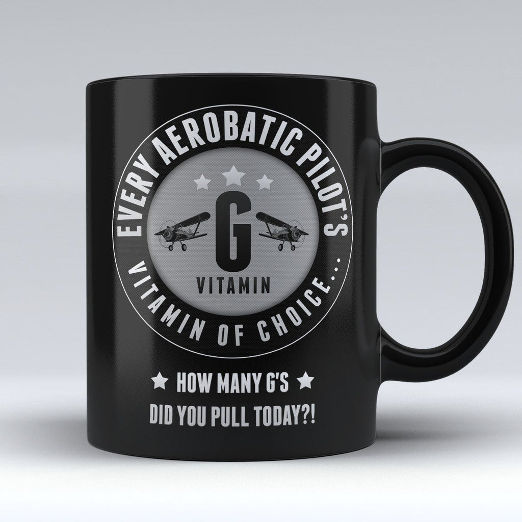 "Limited Edition - ""Vitamin G: Every Aerobatic Pilot's Vitamin of Choice (Black)"" 11oz Mug - Pilot Mugs - Mugdom Coffee Mugs"