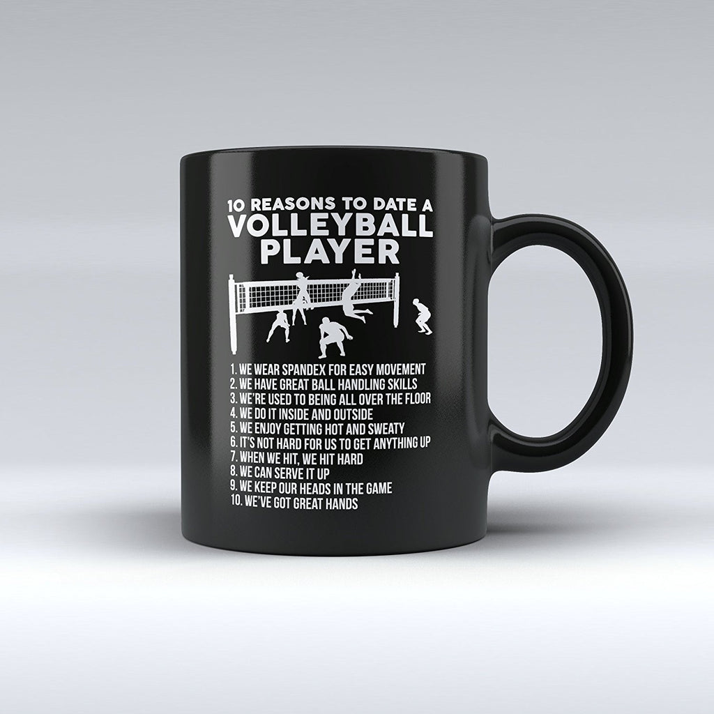 "Limited Edition - ""10 Reasons to Date a Volleyball Player"" 11oz Mug - Volleyball Mugs - Mugdom Coffee Mugs"