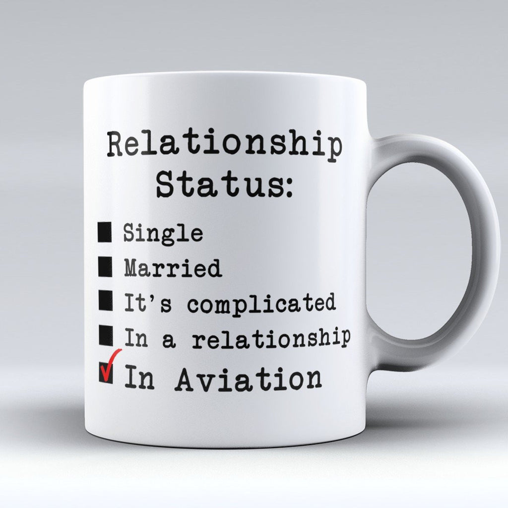 "Limited Edition - ""Relationship Status: In Aviation"" 11oz Mug - Pilot Mugs - Mugdom Coffee Mugs"