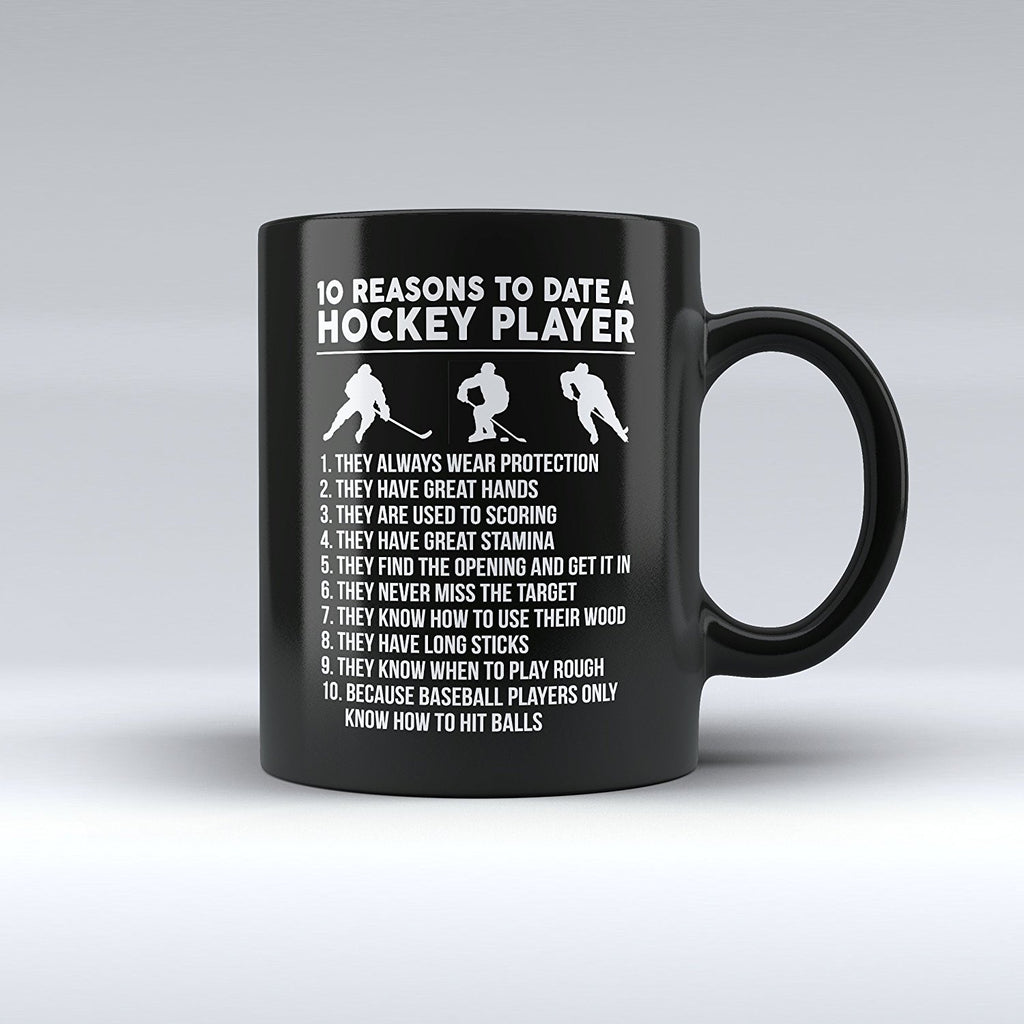 "Limited Edition - ""10 Reasons to Date a Hockey Player"" 11oz Mug - Hockey Mugs - Mugdom Coffee Mugs"