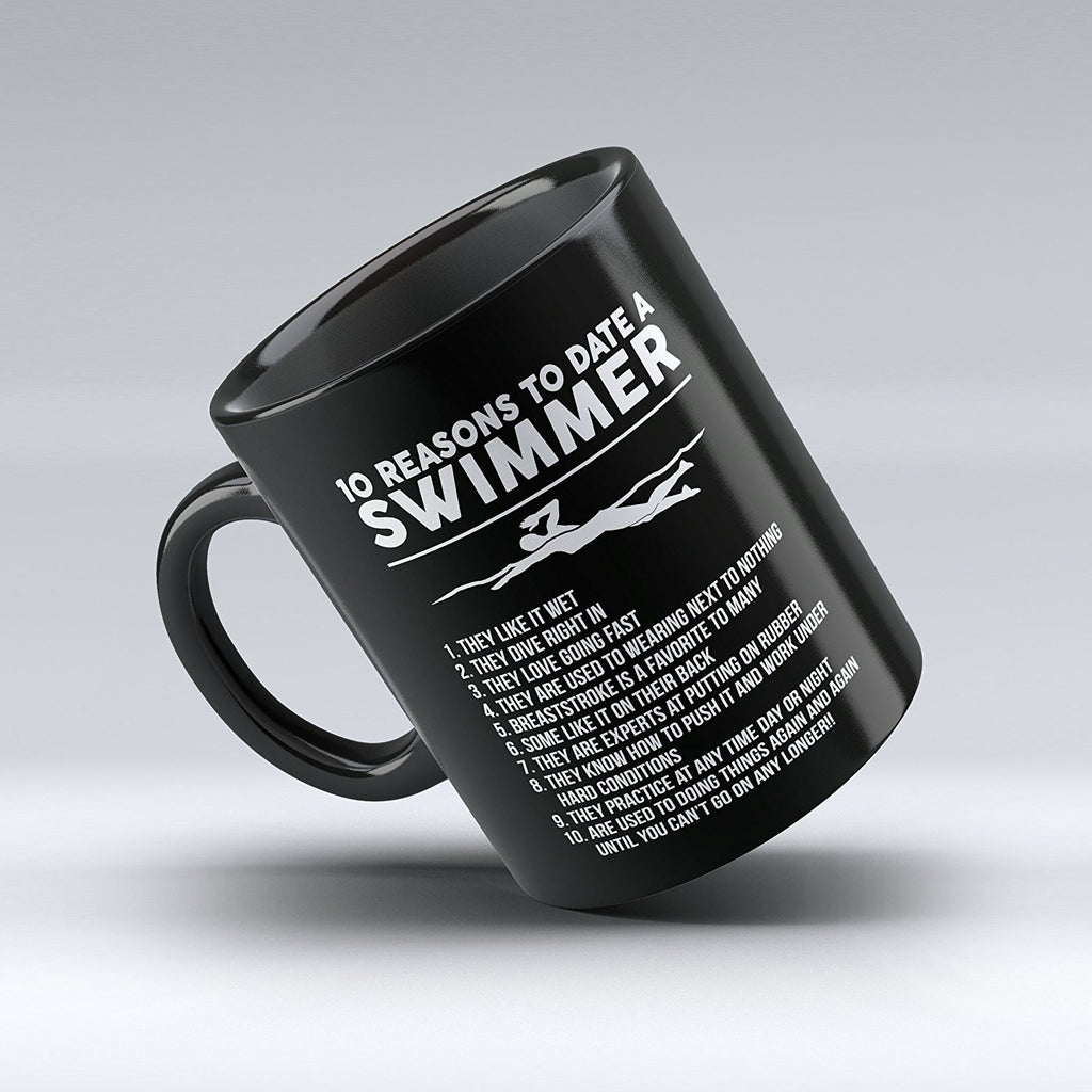 "Limited Edition - ""10 Reasons to Date a Swimmer"" 11oz Mug - Swimming Mugs - Mugdom Coffee Mugs"