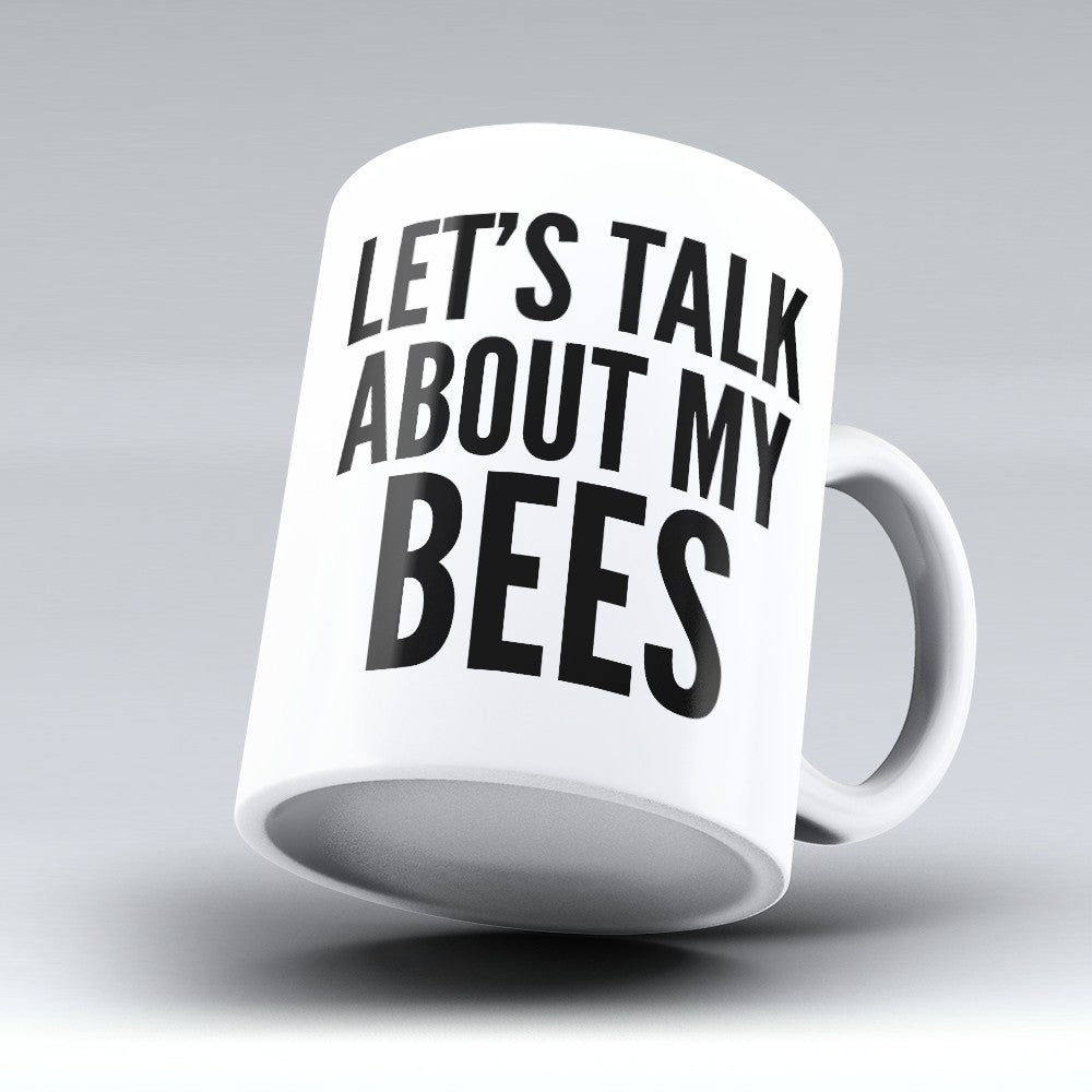 "Limited Edition - ""About My Bees"" 11oz Mug"