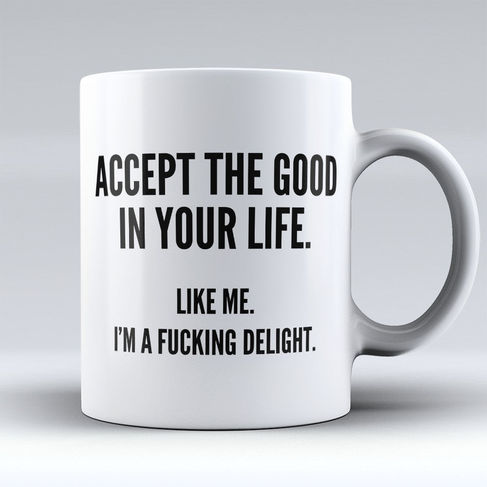 "Limited Edition - ""Accept The Good"" 11oz Mug"