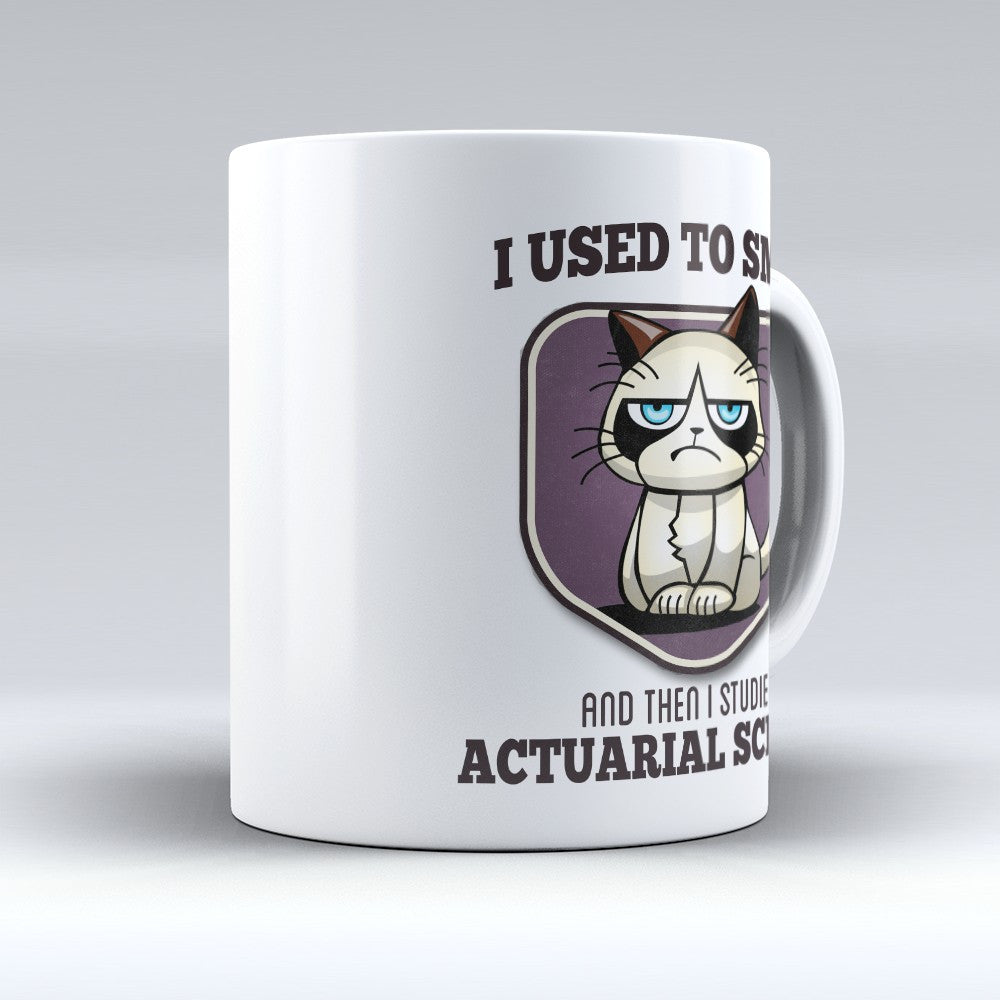 "Limited Edition - ""I Used to Smile - Actuarial Science"" 11oz Mug - Actuary Mugs - Mugdom Coffee Mugs"
