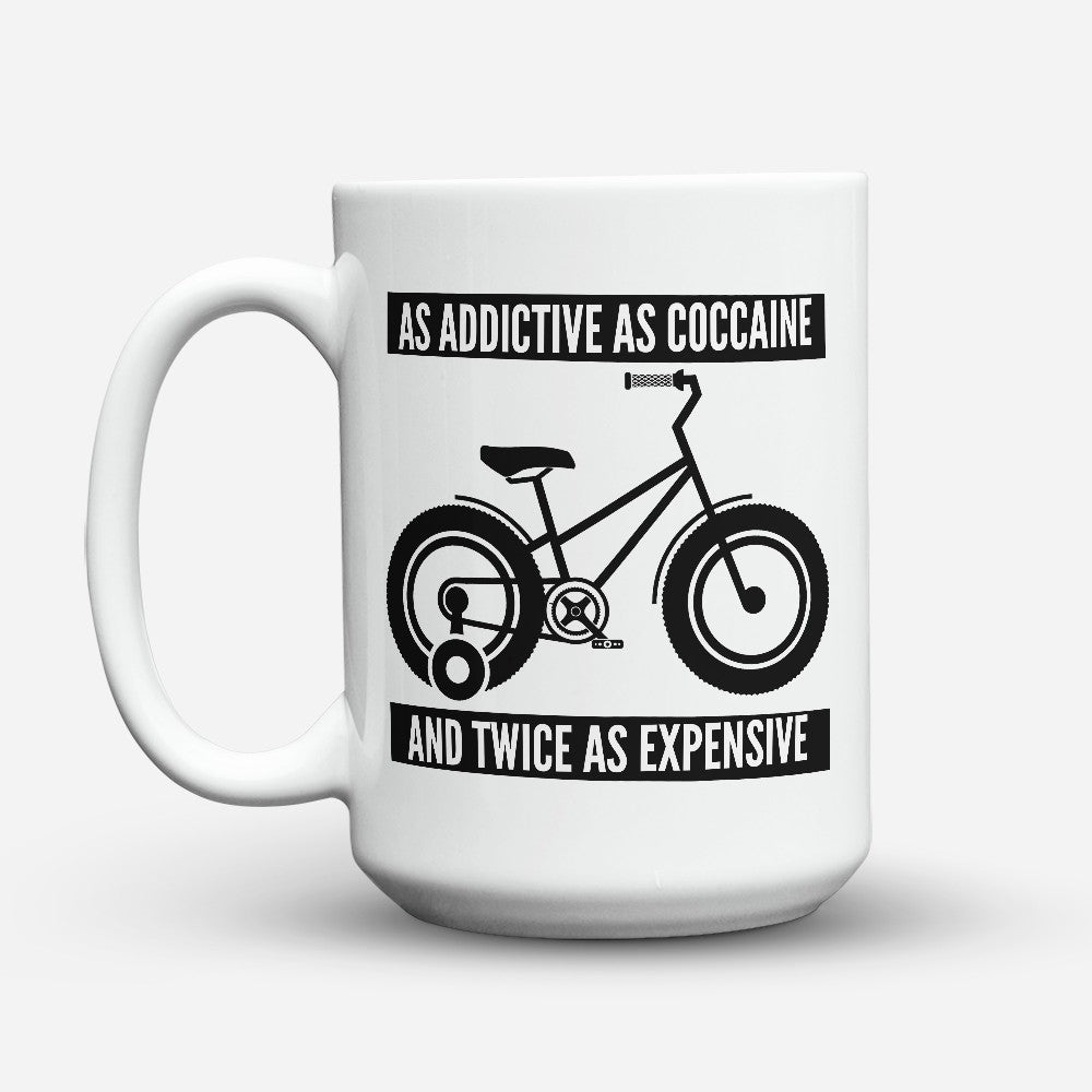 "Limited Edition - ""Addictive As Coccaine"" 15oz Mug"