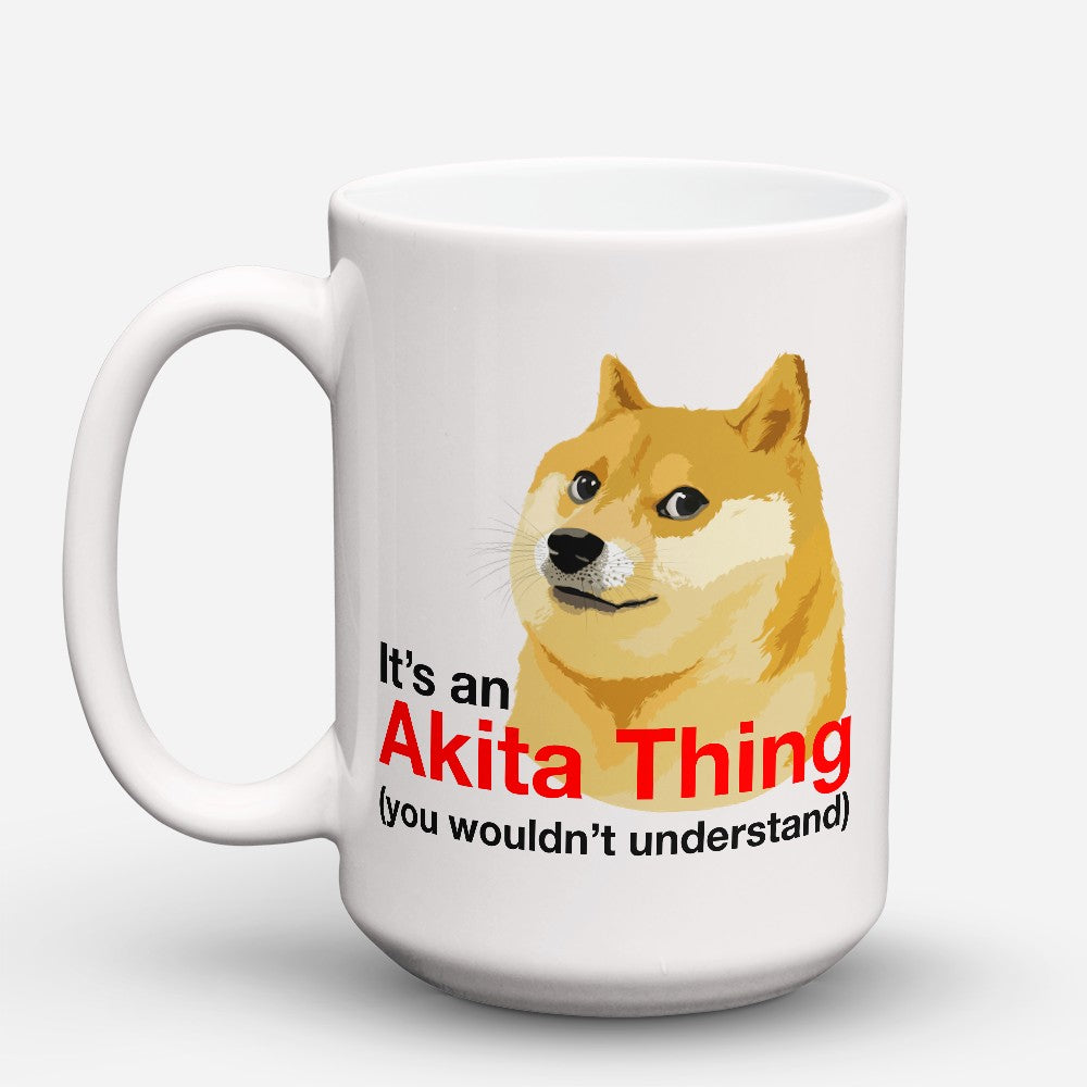 "Limited Edition - ""Akita Thing"" 15oz Mug"