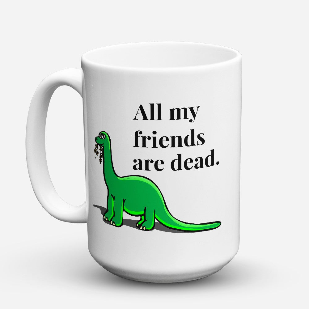 "Limited Edition - ""All My Friends"" 15oz Mug"