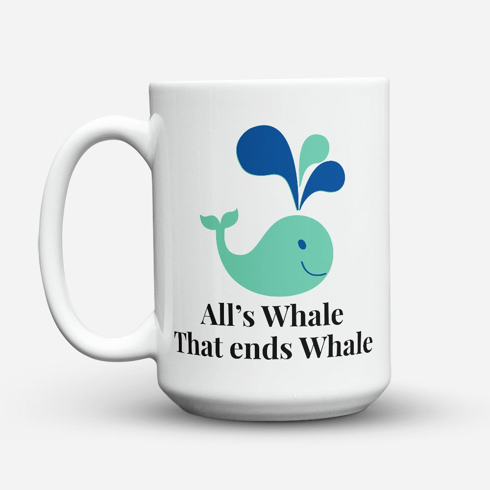 "Limited Edition - ""Alls Whale"" 15oz Mug"
