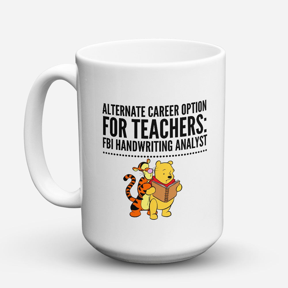 "Limited Edition - ""Alternate Career Option"" 15oz Mug - Teacher Mugs - Mugdom Coffee Mugs"