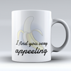 "Limited Edition - ""Appeeling"" 11oz Mug - Valentines Mugs - Mugdom Coffee Mugs"