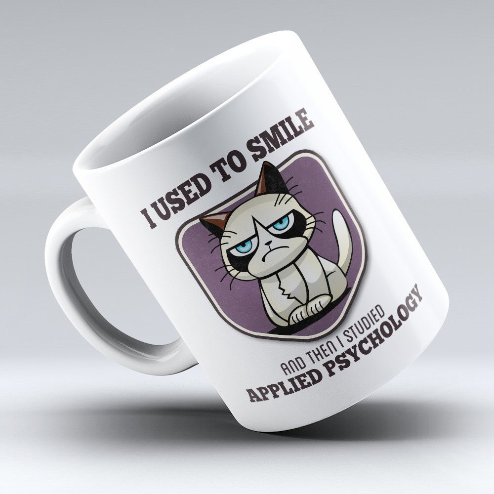 "Limited Edition - ""I Used to Smile - Applied Psychology"" 11oz Mug - Psychologist Mugs - Mugdom Coffee Mugs"